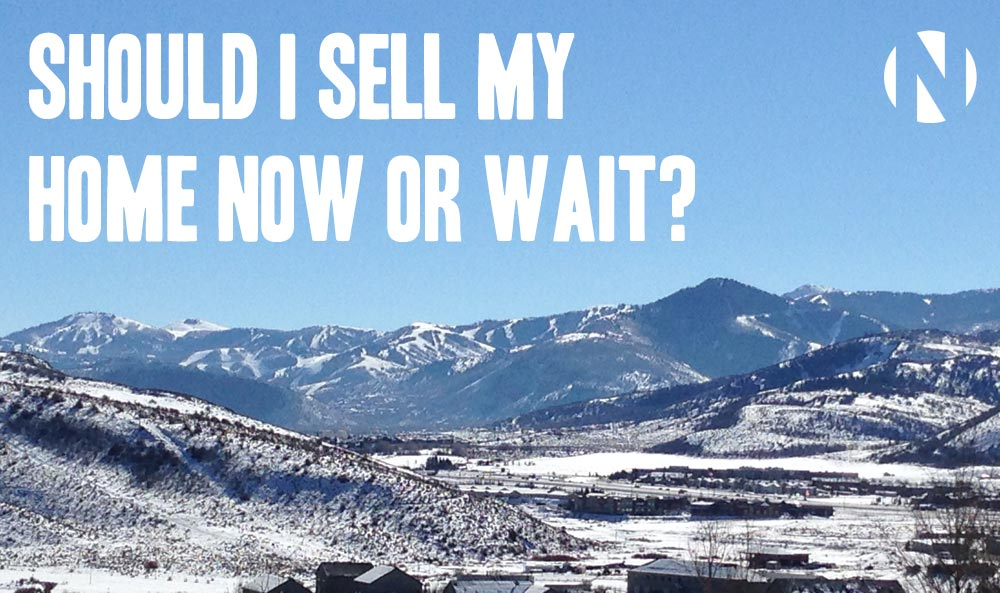 should i sell my home now or wait february 2015